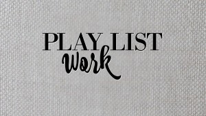 playlist_work